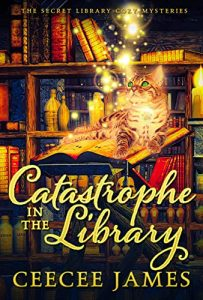 Catastrophe in the Library by CeeCee James