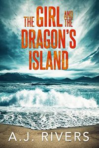The Girl and the Dragon's Island by A.J. Rivers