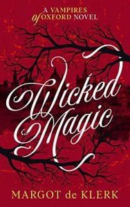 Wicked Magic by Margot de Klerk