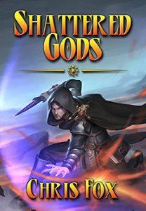 Shattered Gods by Chris Fox