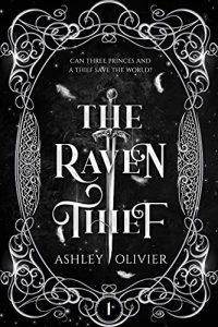 The Raven Thief by Ashley Olivier