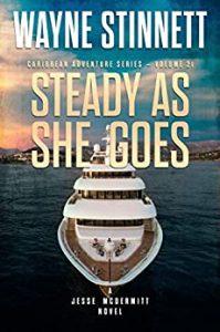 Steady As She Goes by Wayne Stinnett
