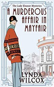 A Murderous Affair in Mayfair by Lynda Wilcox