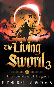 The Living Sword 3: Burden of Legacy by Pemry Janes