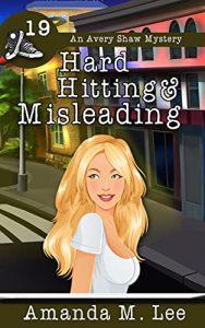 Hard Hitting and Misleading by Amanda M. Lee