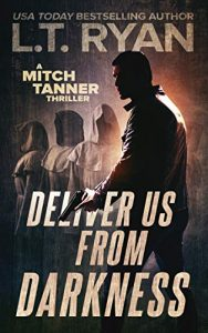 Deliver Us From Darkness by L.T. Ryan